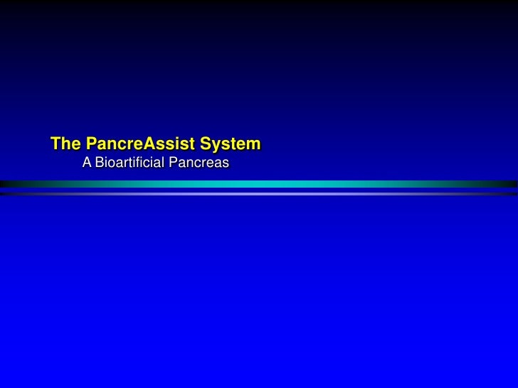 The PancreAssist System<br />A Bioartificial Pancreas<br />