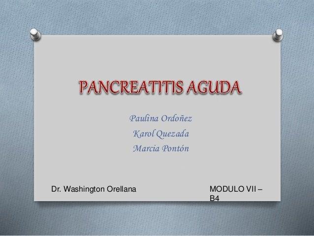 Paulina Ordoñez Karol Quezada Marcia Pontón MODULO VII – B4 Dr. Washington Orellana