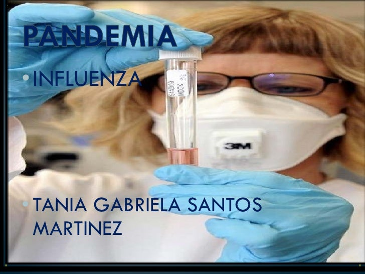 •INFLUENZA• TANIA GABRIELA SANTOS  MARTINEZ