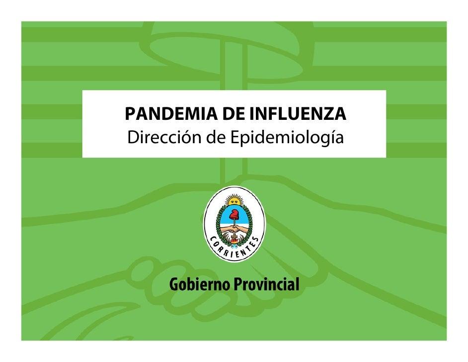 PANDEMIA DE INFLUENZA Dirección de Epidemiología