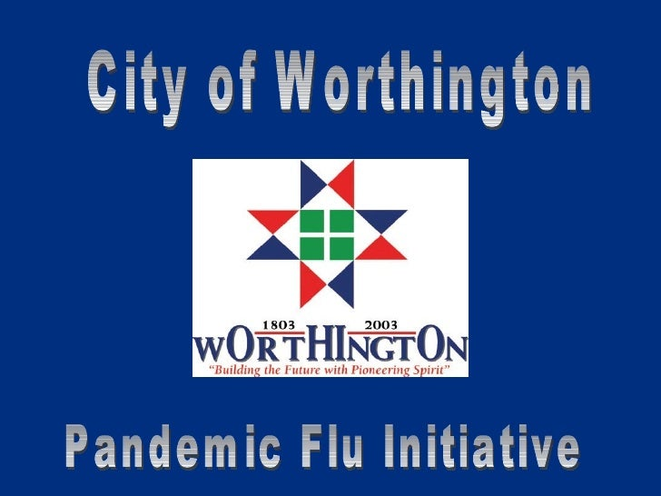 City of Worthington  Pandemic Flu Initiative