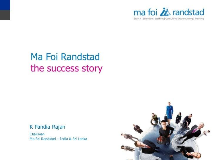 K Pandia Rajan Ma Foi Randstad  the success story Ma Foi Randstad – India & Sri Lanka Chairman
