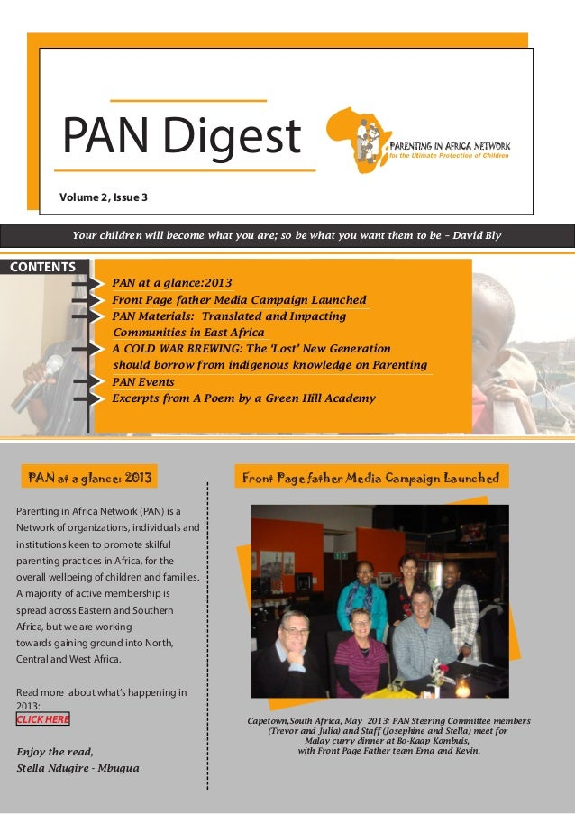 PAN Digest Volume 2, Issue 3 Your children will become what you are; so be what you want them to be – David Bly PAN at a g...