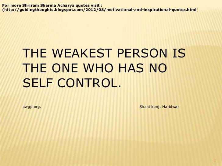 For more Shriram Sharma Acharya quotes visit :(http://guidingthoughts.blogspot.com/2012/08/motivational-and-inspirational-...