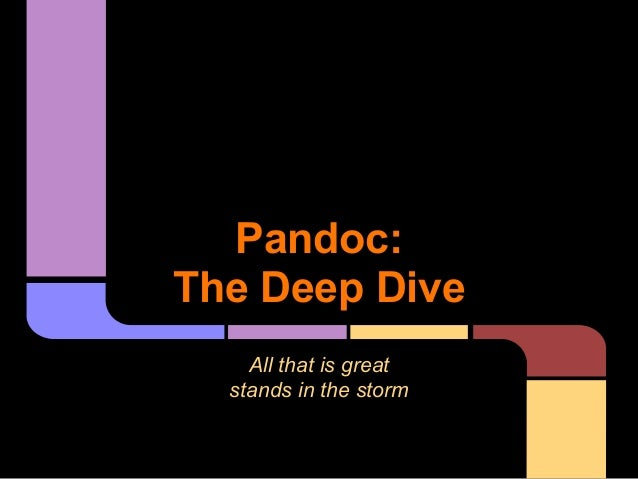 Pandoc:The Deep DiveAll that is greatstands in the storm
