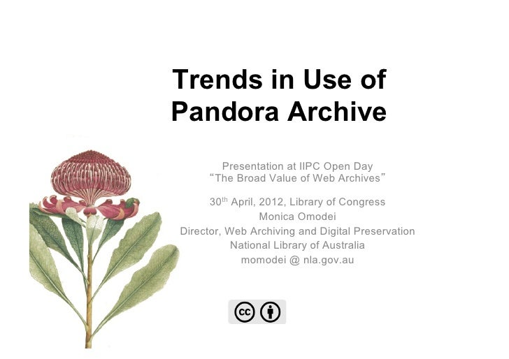 Trends in Use ofPandora Archive        Presentation at IIPC Open Day       The Broad Value of Web Archives      30th April...
