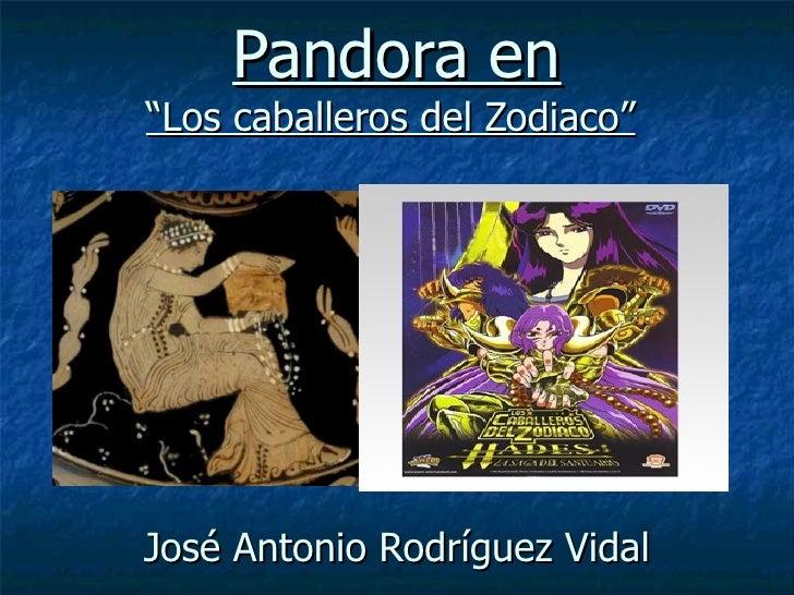 """Pandora en """"Los caballeros del Zodiaco""""     José Antonio Rodríguez Vidal"""