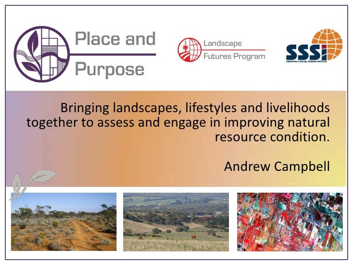 Bringing landscapes, lifestyles and livelihoods together to assess and engage in improving natural                        ...