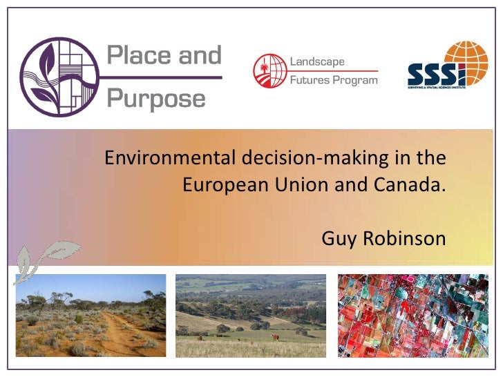 Environmental decision-making in the         European Union and Canada.                        Guy Robinson