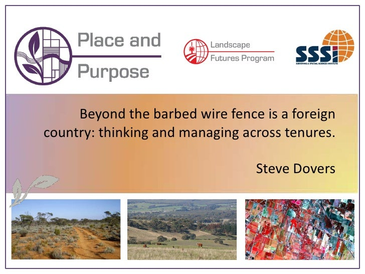 Beyond the barbed wire fence is a foreign country: thinking and managing across tenures.                                  ...