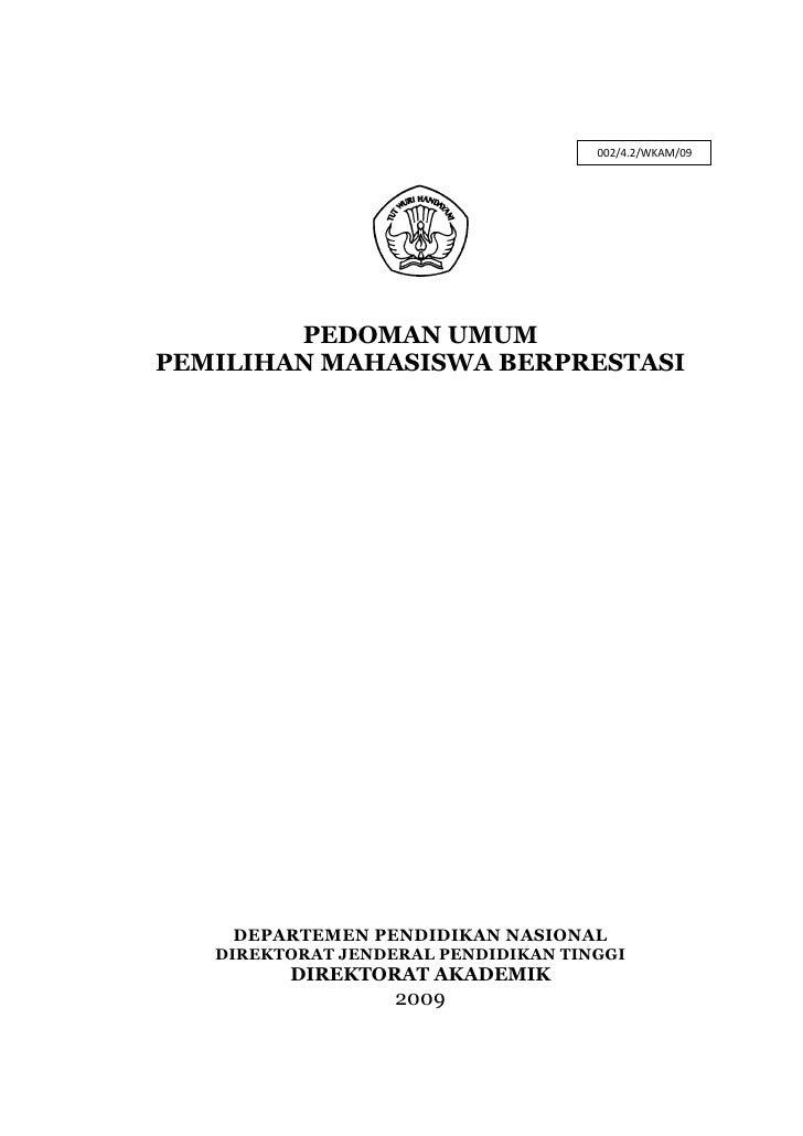 002/4.2/WKAM/09             PEDOMAN UMUM PEMILIHAN MAHASISWA BERPRESTASI         DEPARTEMEN PENDIDIKAN NASIONAL    DIREKTO...