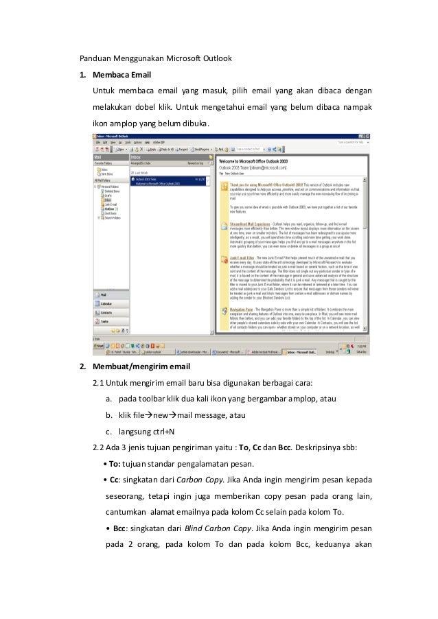 Panduan Menggunakan Microsoft Outlook 1. Membaca Email Untuk membaca email yang masuk, pilih email yang akan dibaca dengan...