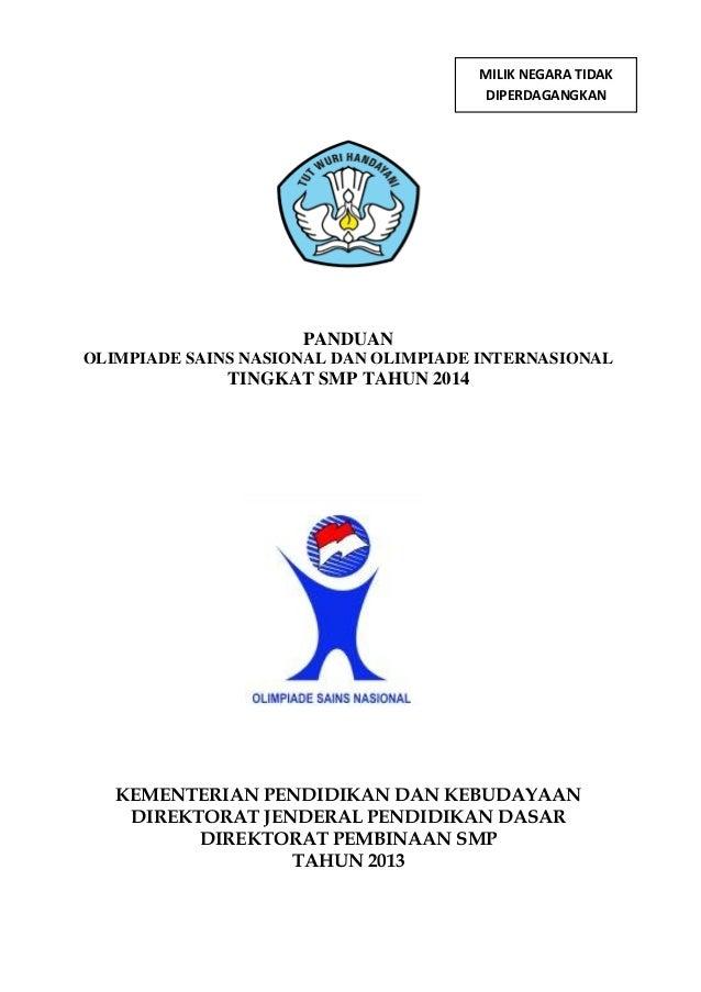 MILIK NEGARA TIDAK DIPERDAGANGKAN  PANDUAN OLIMPIADE SAINS NASIONAL DAN OLIMPIADE INTERNASIONAL  TINGKAT SMP TAHUN 2014  K...