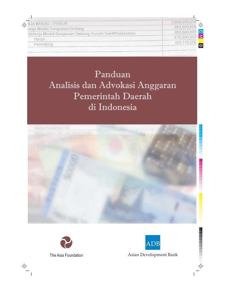 PanduanAnalisis dan Advokasi Anggaran      Pemerintah Daerah          di Indonesia                             ADBThe Asia...