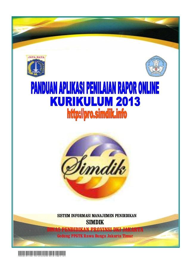 SISTEM INFORMASI MANAJEMEN PENDIDIKAN  SIMDIK DINAS PENDIDIKAN PROVINSI DKI JAKARTA Gedung PPGTK Rawa Bunga Jakarta Timur ...