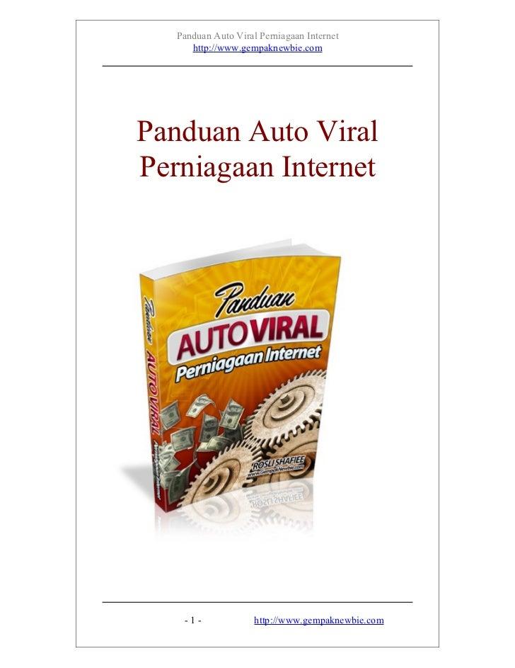 Panduan Auto Viral Perniagaan Internet      http://www.gempaknewbie.comPanduan Auto ViralPerniagaan Internet    -1-       ...