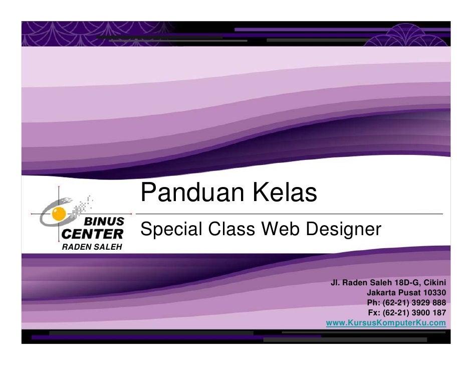 Panduan Kelas               Special Class Web Designer RADEN SALEH                                       Jl. Raden Saleh 1...