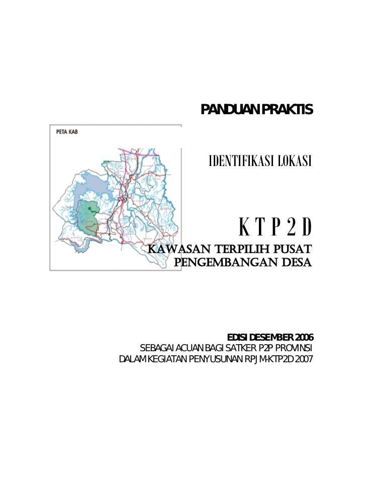 PANDUAN PRAKTIS                   IDENTIFIKASI LOKASI                         KTP2D      KAWASAN TERPILIH PUSAT         PE...