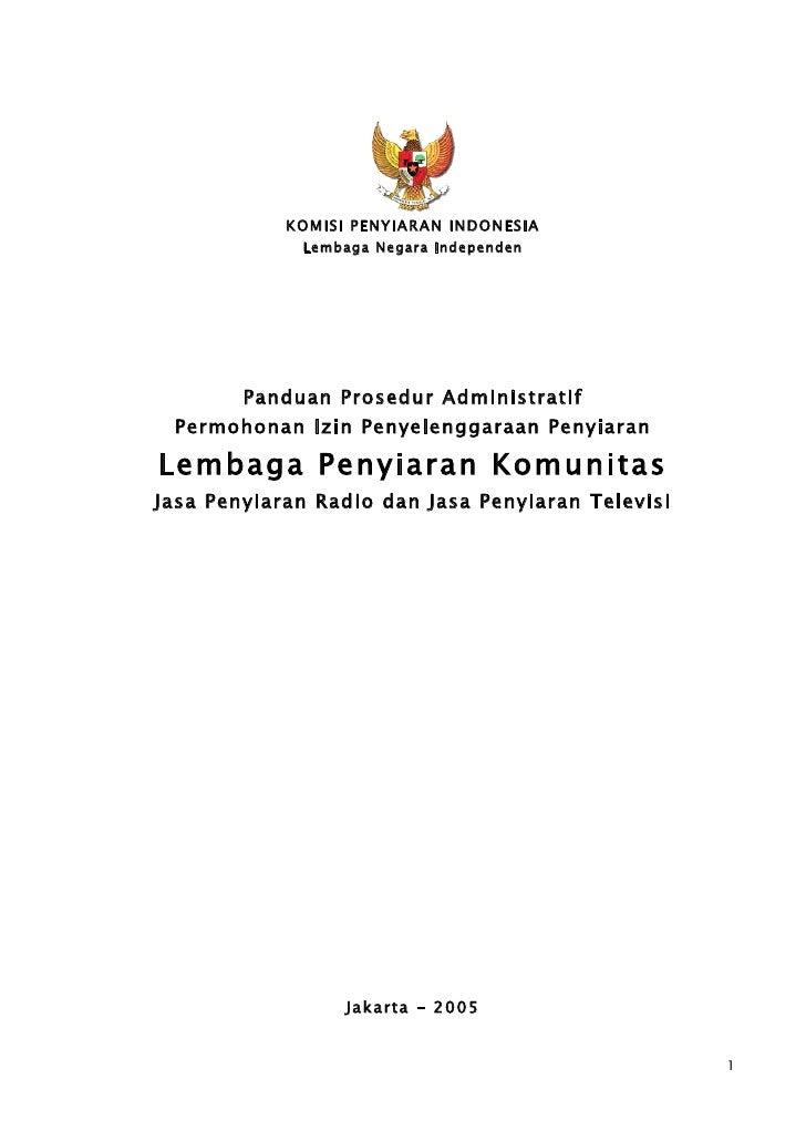 KOMISI PENYIARAN INDONESIA             Lembaga Negara Independen        Panduan Prosedur Administratif Permohonan Izin Pen...