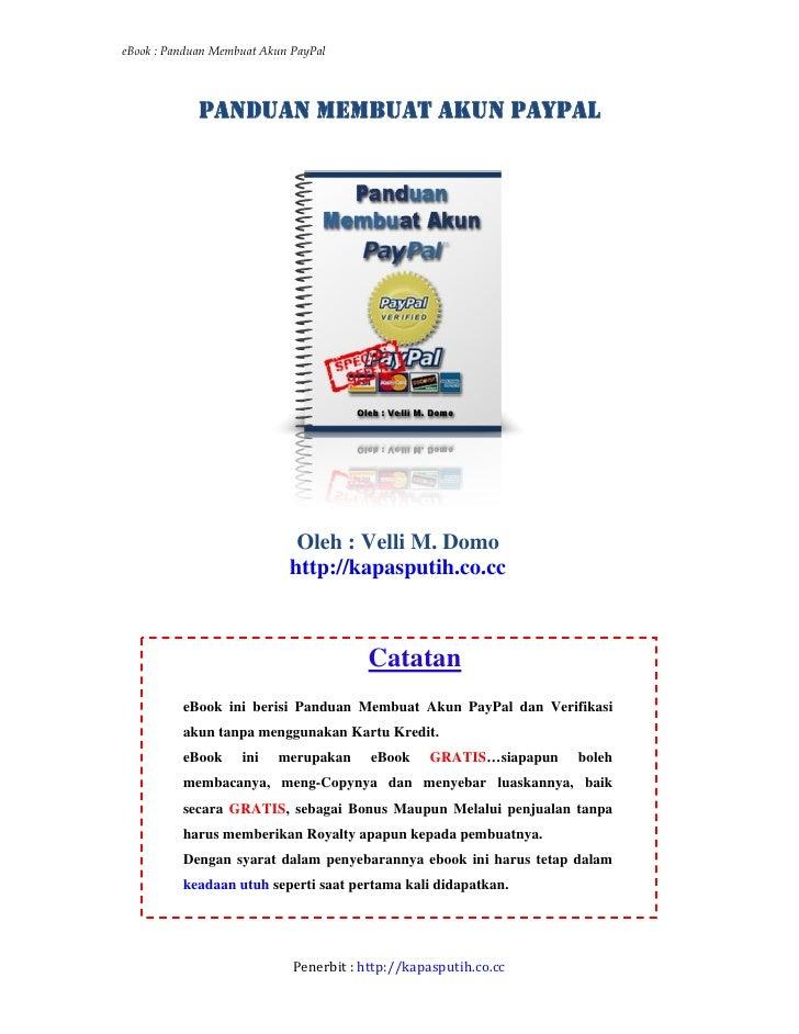 eBook : Panduan Membuat Akun PayPal                  PANDUAN MEMBUAT AKUN PAYPAL                                  Oleh : V...