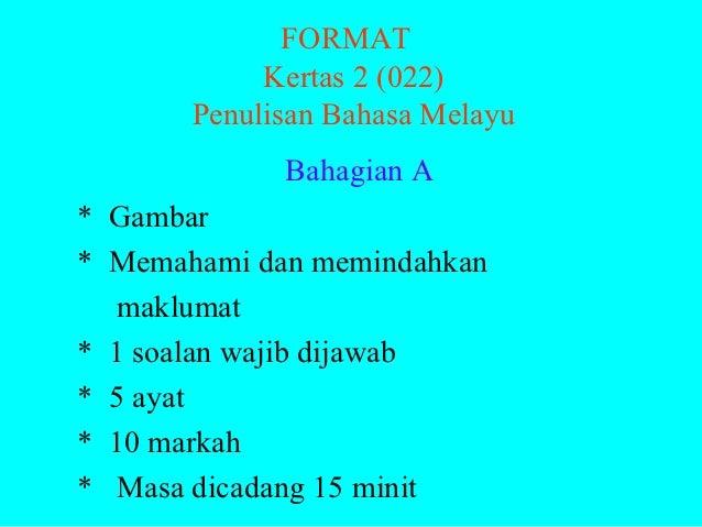 FORMAT            Kertas 2 (022)       Penulisan Bahasa Melayu             Bahagian A* Gambar* Memahami dan memindahkan   ...