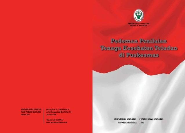 Pedoman PenilaianTenaga Kesehatan Teladandi PuskesmasKEMENTERIAN KESEHATANREPUBLIK INDONESIAPUSAT PROMOSI KESEHATAN2012Ged...