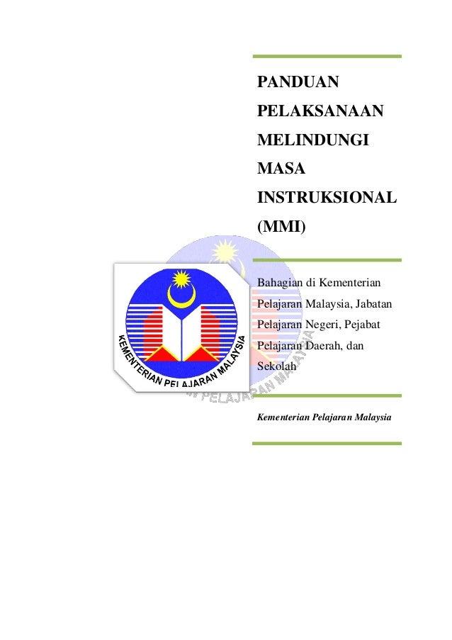 PANDUAN PELAKSANAAN MELINDUNGI MASA INSTRUKSIONAL (MMI)  Bahagian di Kementerian Pelajaran Malaysia, Jabatan Pelajaran Neg...