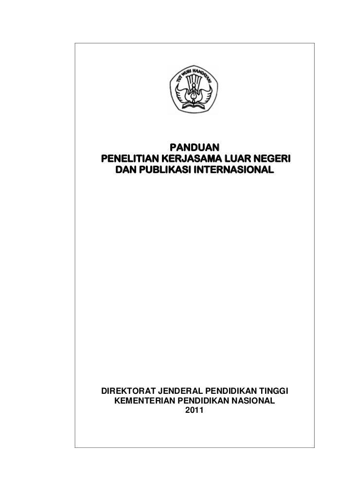 PANDUANPENELITIAN KERJASAMA LUAR NEGERI  DAN PUBLIKASI INTERNASIONALDIREKTORAT JENDERAL PENDIDIKAN TINGGI   KEMENTERIAN PE...
