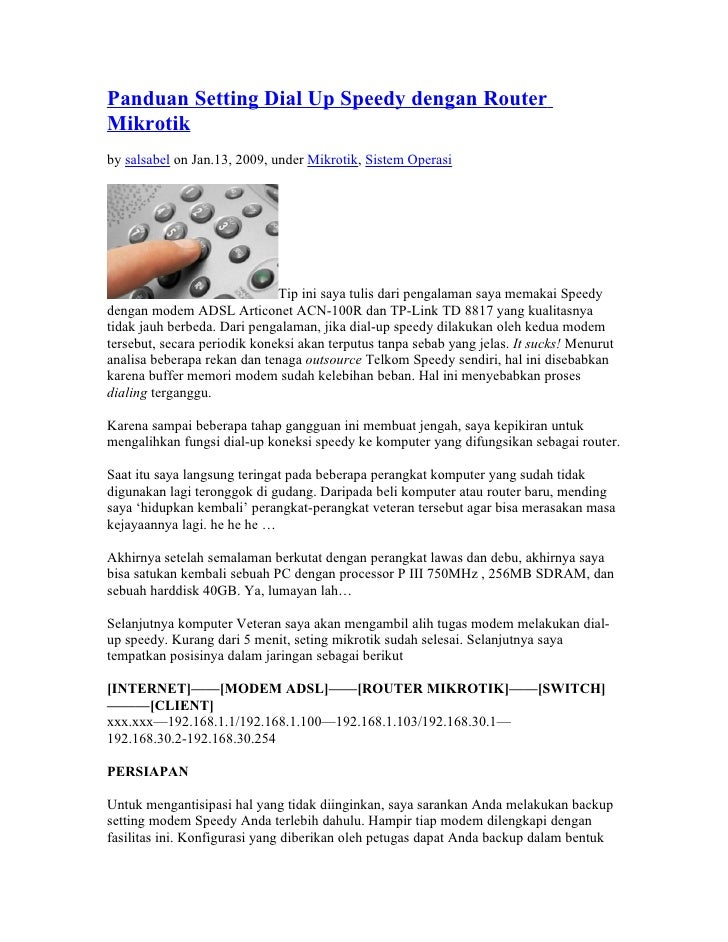 Panduan Setting Dial Up Speedy dengan Router Mikrotik by salsabel on Jan.13, 2009, under Mikrotik, Sistem Operasi         ...