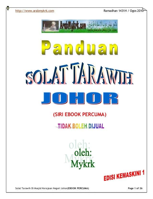 http://www.arabmykrk.com Ramadhan 1431H / Ogos 2010 Solat Tarawih Di Masjid Kerajaan Negeri Johor(EBOOK PERCUMA) Page 1 of...