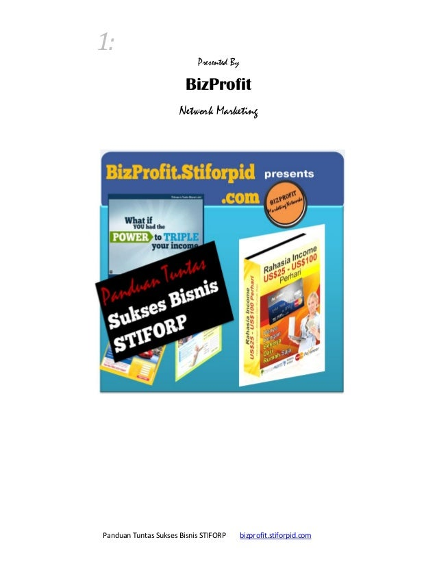 1: Presented By  BizProfit Network Marketing  Panduan Tuntas Sukses Bisnis STIFORP  bizprofit.stiforpid.com