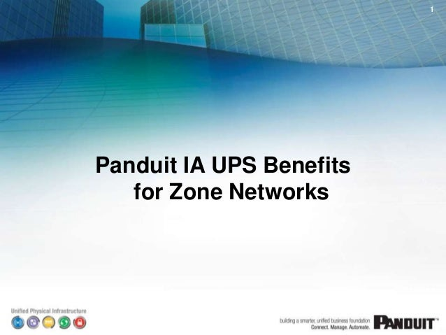 4/1/2014 Panduit IA UPS Benefits for Zone Networks 1
