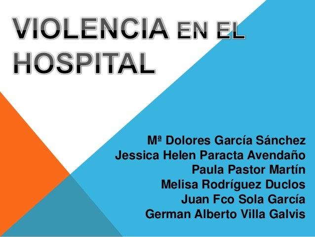 Mª Dolores García Sánchez Jessica Helen Paracta Avendaño Paula Pastor Martín Melisa Rodríguez Duclos Juan Fco Sola García ...