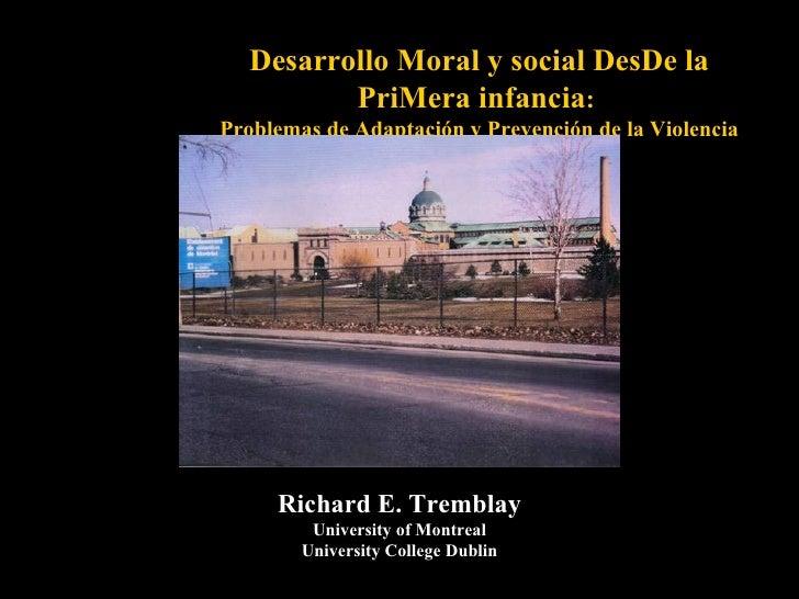 <ul><ul><ul><ul><ul><li>Desarrollo Moral y social DesDe la PriMera infancia :  </li></ul></ul></ul></ul></ul><ul><ul><ul><...