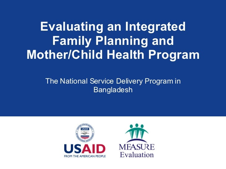 Evaluating an Integrated Family Planning and Mother/Child Health Program