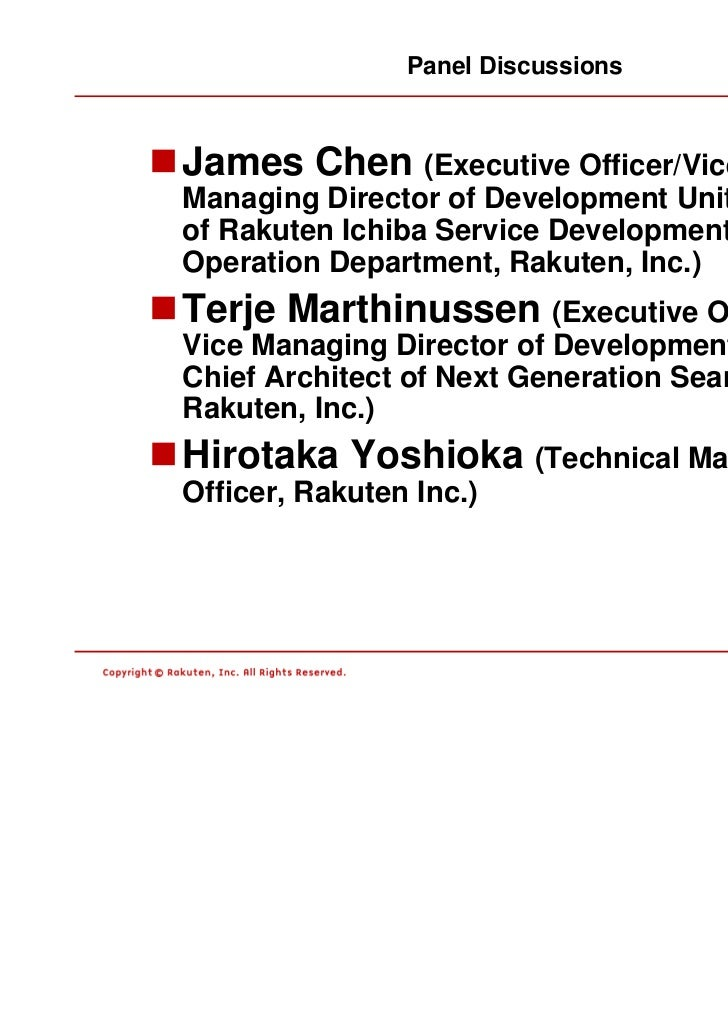 Panel DiscussionsJames Chen (Executive Officer/ViceManaging Director of Development Unit/Managerof Rakuten Ichiba Service ...