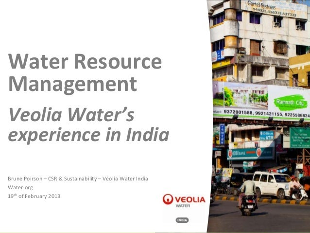 Water ResourceManagementVeolia Water'sexperience in IndiaBrune Poirson – CSR & Sustainability – Veolia Water IndiaWater.or...
