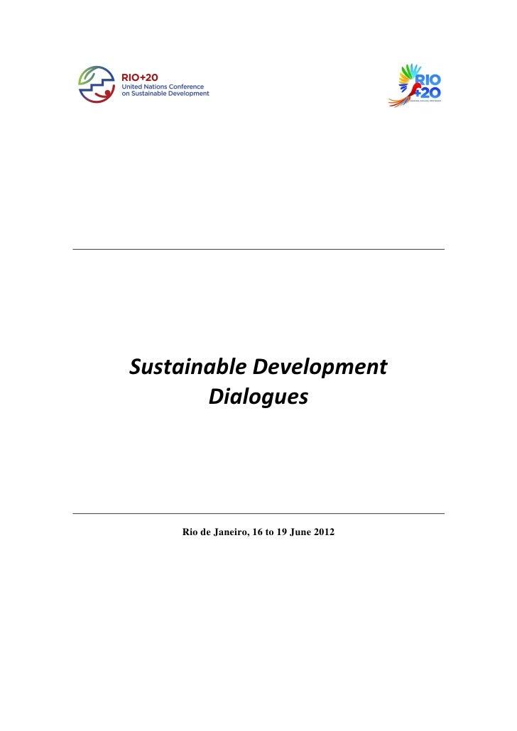Sustainable Development       Dialogues    Rio de Janeiro, 16 to 19 June 2012