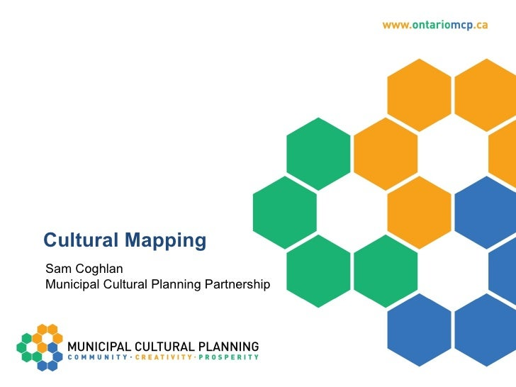 Cultural Mapping Sam Coghlan Municipal Cultural Planning Partnership
