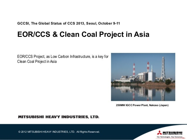 GCCSI, The Global Status of CCS 2013, Seoul, October 9-11  EOR/CCS & Clean Coal Project in Asia EOR/CCS Project, as Low Ca...