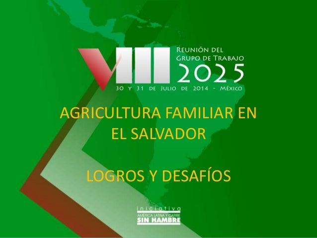 El Salvador - Año Internacional de la Agricultura Familiar: Experiencias nacionales