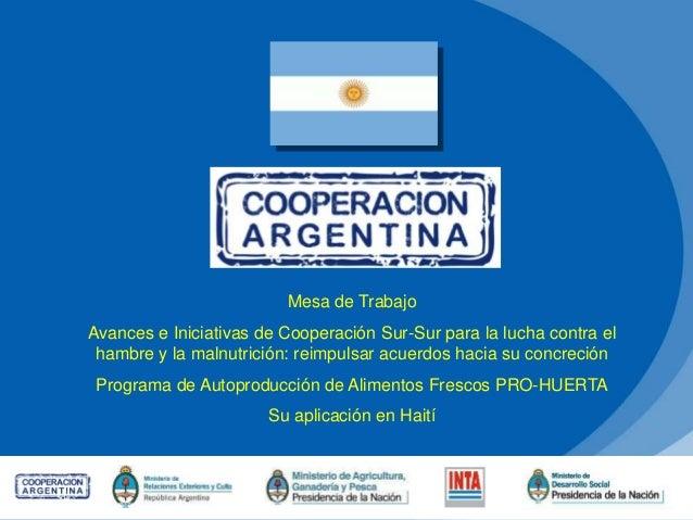 Mesa de Trabajo Avances e Iniciativas de Cooperación Sur-Sur para la lucha contra el hambre y la malnutrición: reimpulsar ...