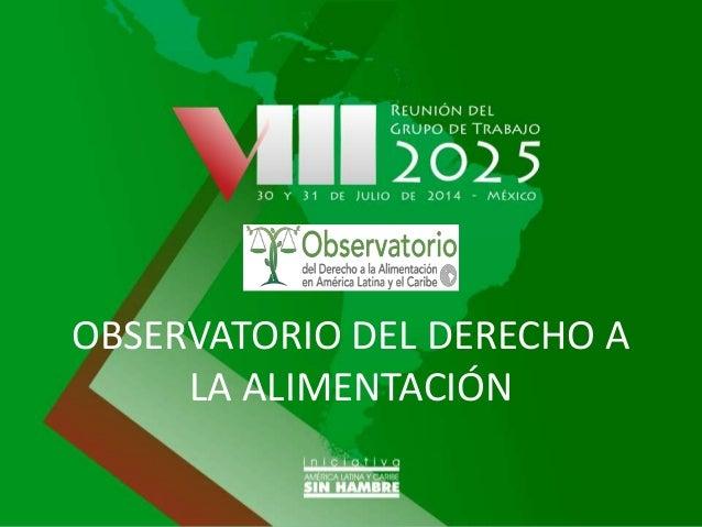 Observatorio del Derecho a la Alimentación para América Latina y el Caribe