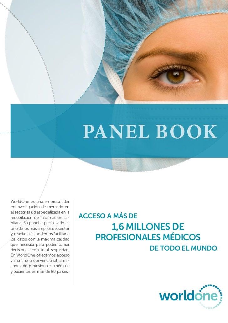 PANEL BOOKWorldOne es una empresa líderen investigación de mercado enel sector salud especializada en larecopilación de in...