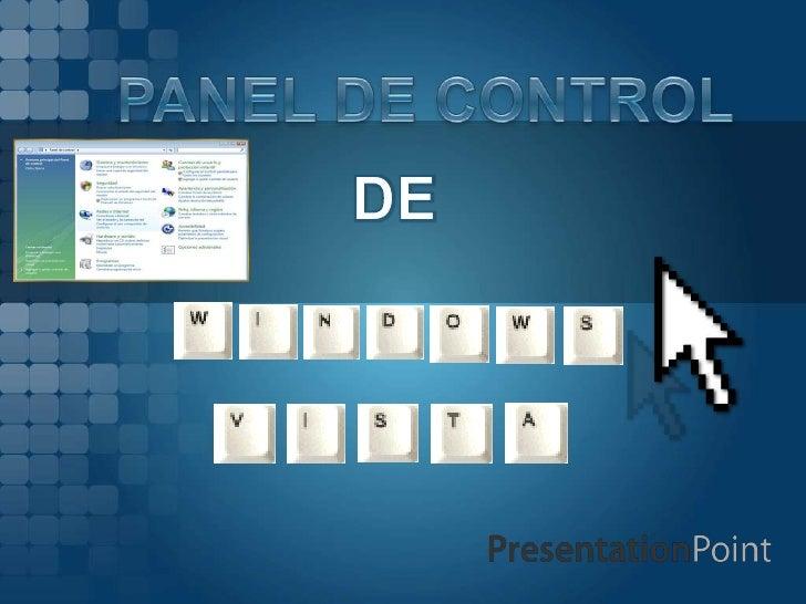 PANEL DE CONTROL EN WINDOWS VISTA  tenemos una herramienta clara, no muy difícil de usar (aunque eso sí, con muchísimas op...