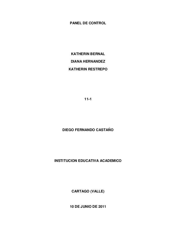 PANEL DE CONTROL<br />KATHERIN BERNAL<br />DIANA HERNANDEZ<br />KATHERIN RESTREPO<br />11-1<br />DIEGO FERNANDO CASTAÑO<br...