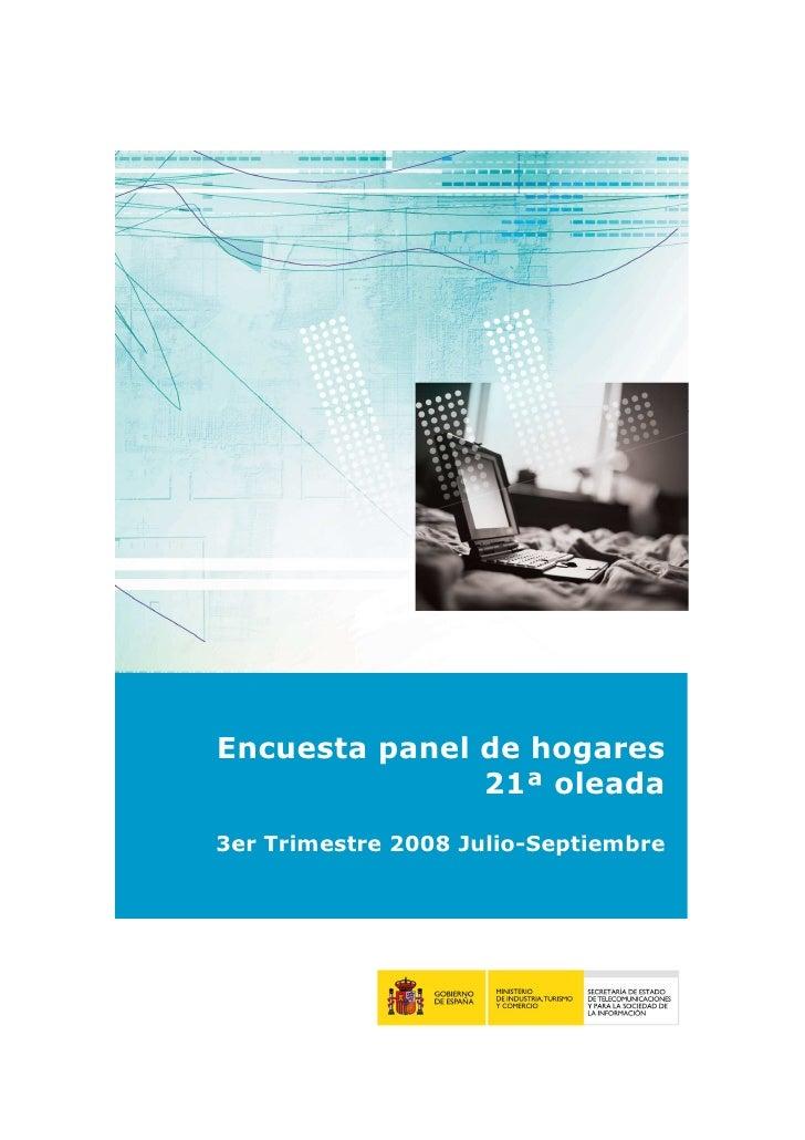 Encuesta panel de hogares                21ª oleada 3er Trimestre 2008 Julio-Septiembre