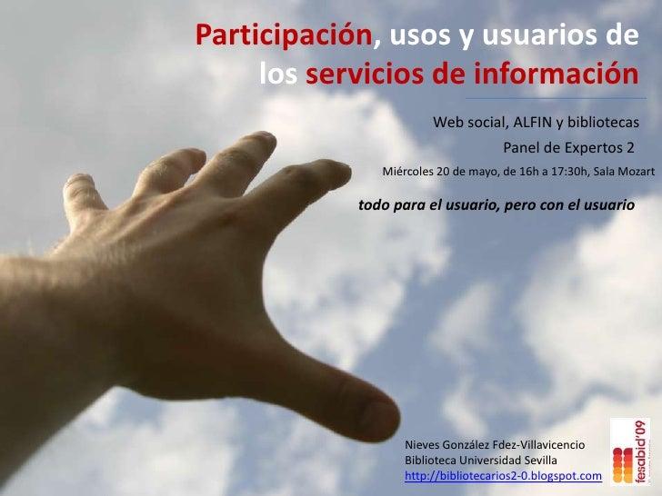 Participación, usos y usuarios de      los servicios de información                         Web social, ALFIN y biblioteca...
