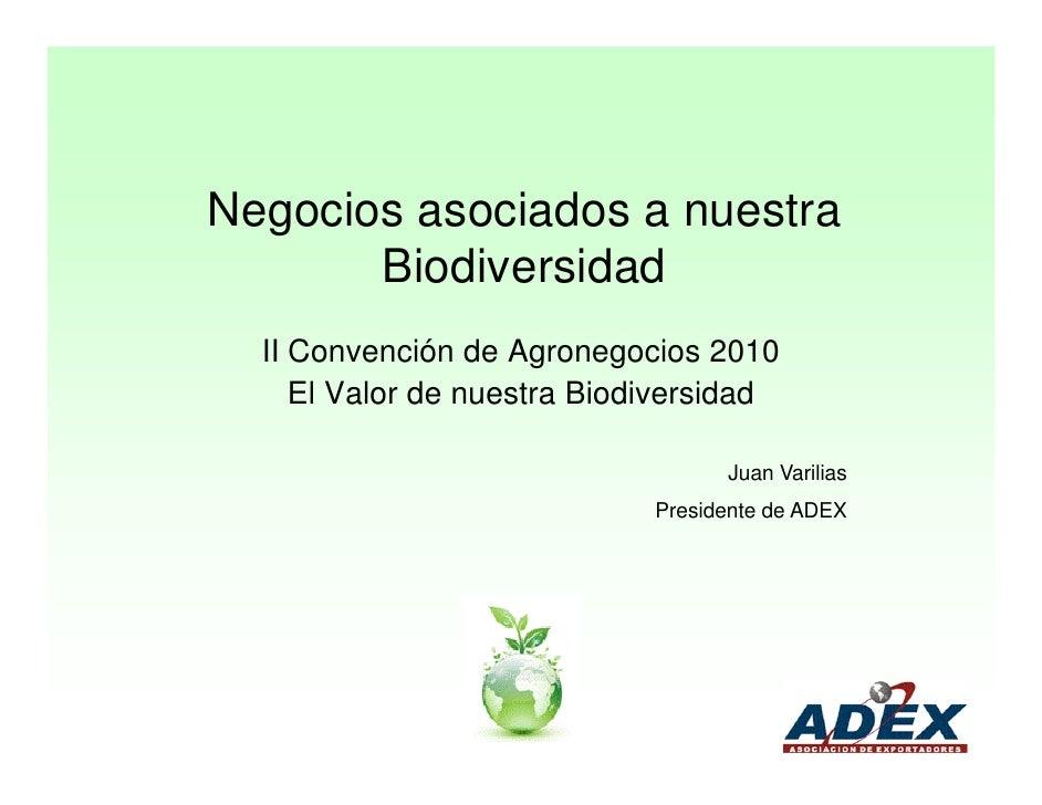 Negocios asociados a nuestra       Biodiversidad  II Convención de Agronegocios 2010     El Valor de nuestra Biodiversidad...