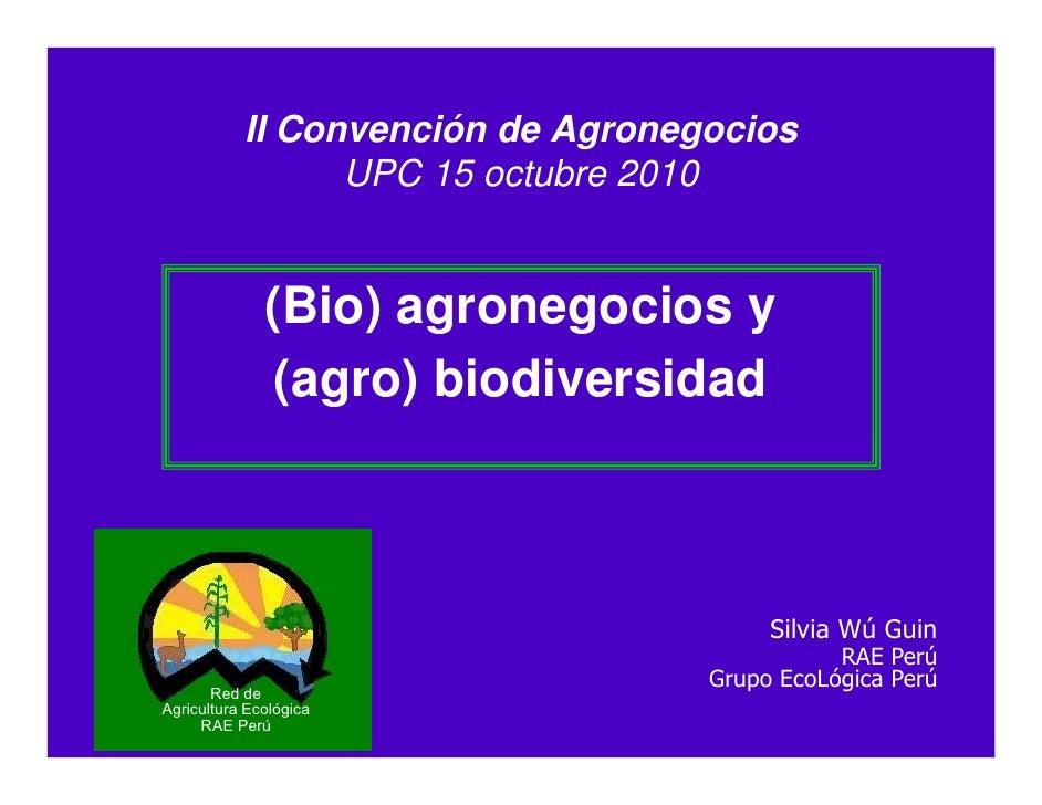 II Convención de Agronegocios                 UPC 15 octubre 2010              (Bio) agronegocios y               (agro) b...